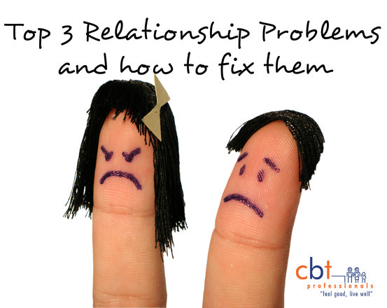 Top 3 Relationship Problems and how to fix them, cbt professionals blog for couples