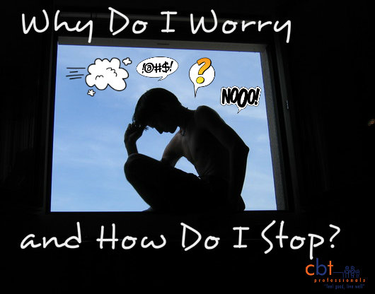 Why Do I Worry and How Do I Stop, cbt professionals blog, worried man