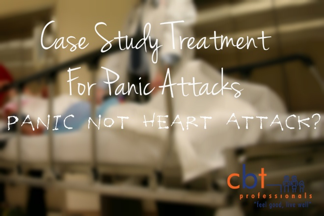 Case Study Treatment For Panic Attacks –  Panic not Heart Attack?