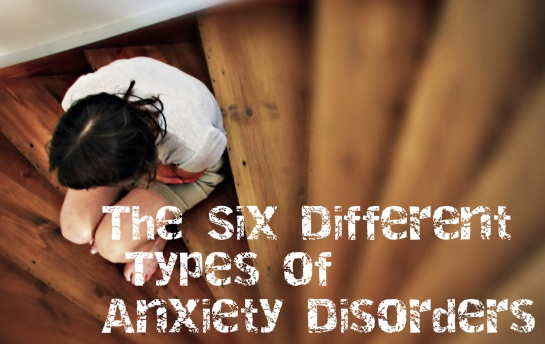 The six different types of anxiety disorders; anxious woman
