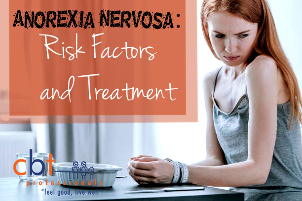 Anorexia Nervosa Risk Factors and Treatment