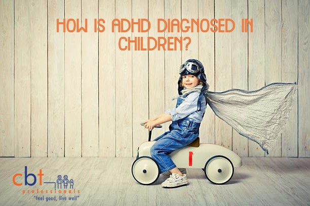 How is ADHD diagnosed in children